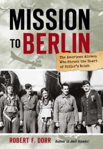 Mission To Berlin by Robert Dorr